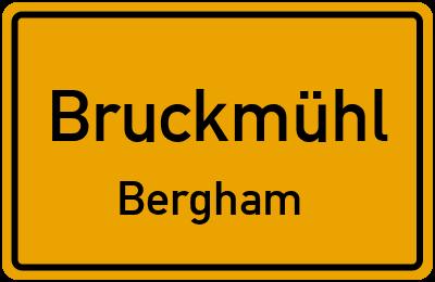 Ortsschild Bruckmühl Bergham