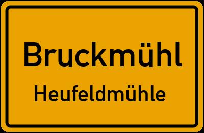 Ortsschild Bruckmühl Heufeldmühle