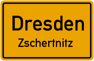 Ortsschild Dresden Zschertnitz
