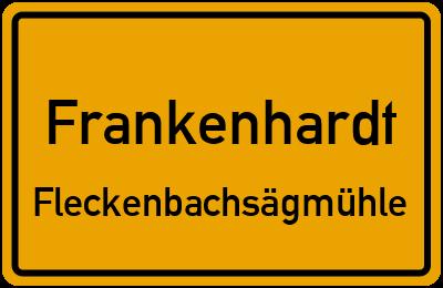 Ortsschild Frankenhardt Fleckenbachsägmühle