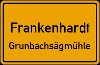 Ortsschild Frankenhardt Grunbachsägmühle