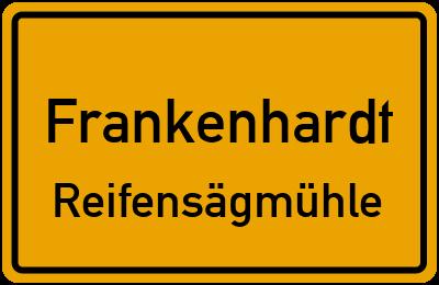 Ortsschild Frankenhardt Reifensägmühle