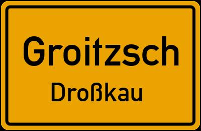 Droßkau Groitzsch Droßkau