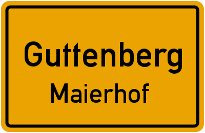 Ortsschild Guttenberg Maierhof