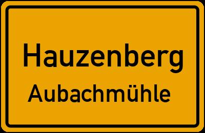 Ortsschild Hauzenberg Aubachmühle