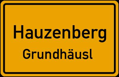 Ortsschild Hauzenberg Grundhäusl