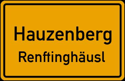 Ortsschild Hauzenberg Renftinghäusl