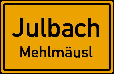 Ortsschild Julbach Mehlmäusl