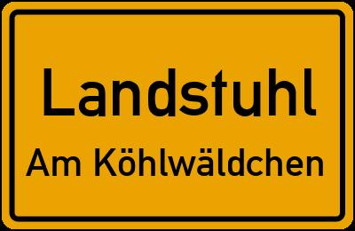 Ortsschild Landstuhl Am Köhlwäldchen