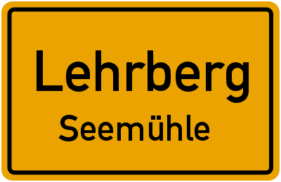 Ortsschild Lehrberg Seemühle