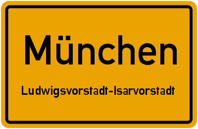 Ortsschild München Ludwigsvorstadt-Isarvorstadt