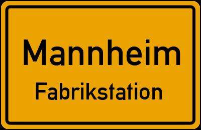 Ortsschild Mannheim Fabrikstation