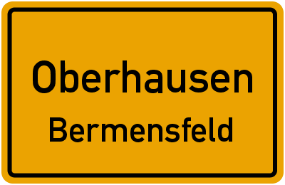 Ortsschild Oberhausen Bermensfeld