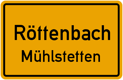 Ortsschild Röttenbach Mühlstetten
