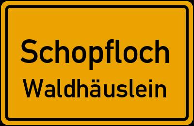 Ortsschild Schopfloch Waldhäuslein