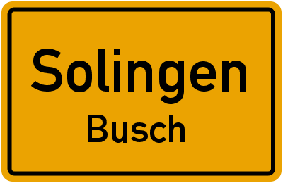 Ortsschild Solingen Busch