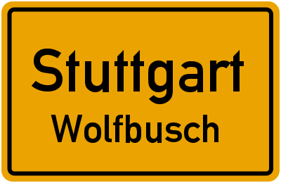 Ortsschild Stuttgart Wolfbusch