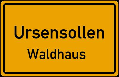 Ortsschild Ursensollen Waldhaus