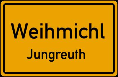 Ortsschild Weihmichl Jungreuth