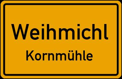 Ortsschild Weihmichl Kornmühle