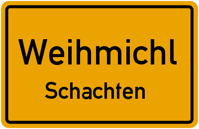 Ortsschild Weihmichl Schachten