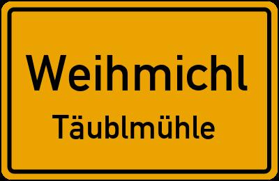 Ortsschild Weihmichl Täublmühle