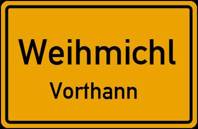 Ortsschild Weihmichl Vorthann