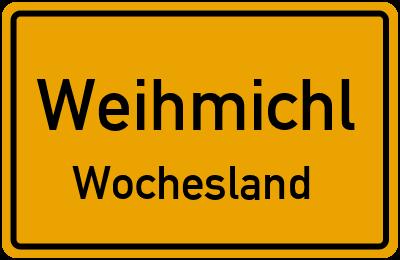 Ortsschild Weihmichl Wochesland