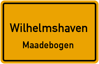 Ortsschild Wilhelmshaven Maadebogen