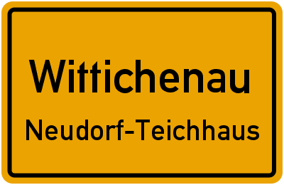 Ortsschild Wittichenau Neudorf-Teichhaus