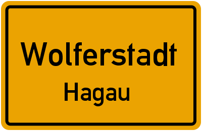 Ortsschild Wolferstadt Hagau