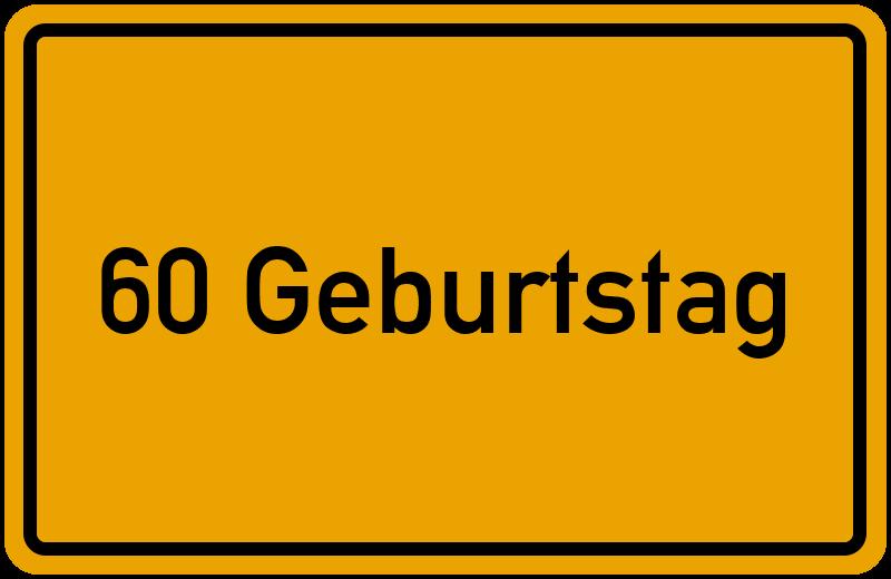 Ortsschild 60 Geburtstag Kostenlos Download Drucken