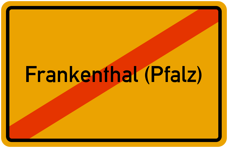 Ortsschild Frankenthal (Pfalz)