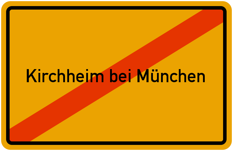 Ortsschild Kirchheim bei München